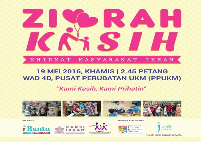 <b>Ziarah Kasih di Wad D, PPUKM pada 19 Mei 2016</b><br> <ul>  <li>Program dijalankan bersama dengan IKRAM Malaysia yang dihadiri oleh Naib Ketua Wanita IKRAM, Ustazah Maznah Daud;</li>  <li>Ia adalah bertujuan menyantuni pesakit kanak-kanak kanser, ibu bapa serta famili mereka;</li>  <li>Agenda program termasuk tazkirah dan ceramah motivasi untuk memberi sokongan moral dan kekuatan kepada para ibu bapa dan jururawat yang terlibat;</li>  <li>Pesakit dari keluarga yang kurang bernasib baik juga menerima sumbangan wang tunai dan hadiah bagi menambah keceriaan dan meringankan beban mereka</li> </ul>